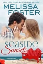 Seaside Sunsets (Love in Bloom: Seaside Summers) ebook by
