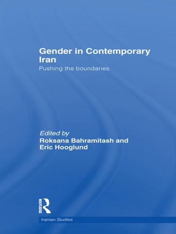 Gender in Contemporary Iran - Pushing the Boundaries ebook by