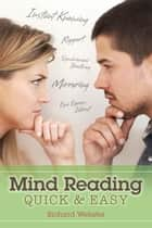 Mind Reading Quick & Easy ebook by Richard Webster