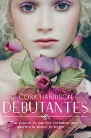 DEBUTANTES ebook by Cora Harrison