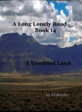 A Long Lonely Road, A Troubled Land, book 14 - A long Lonely Road ebook by TJ Reeder