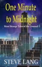 One Minute to Midnight ebook by Steve Lang