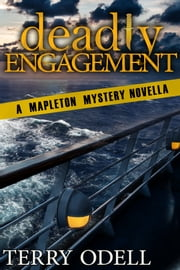 Deadly Engagement - A Mapleton Mystery Novella ebook by Terry Odell
