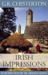 Irish Impressions ebook by G. K. Chesterton,Dr. Dermot Quinn, Seton Hall University