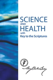 Science and Health with Key to the Scriptures (Authorized Edition) ebook by Mary Baker Eddy