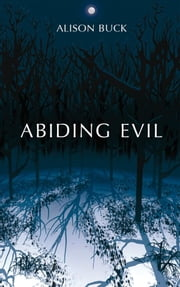 Abiding Evil ebook by Alison Buck