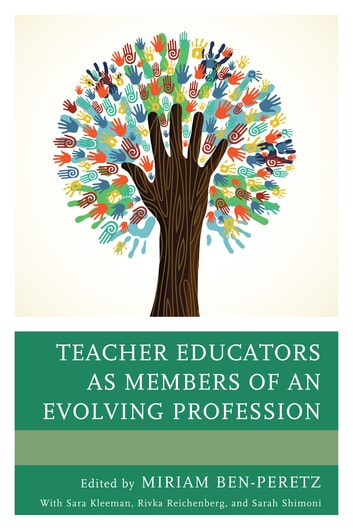 Teacher Educators as Members of an Evolving Profession ebook by
