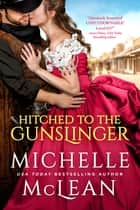 Hitched To The Gunslinger ebook by