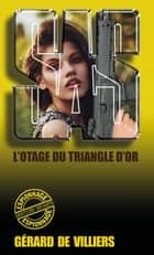 SAS 118 L'otage du Triangle d'Or ebook by Gérard de Villiers
