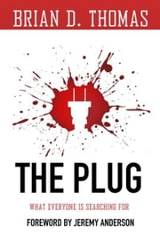 The Plug: What Everyone Is Searching for ebook by Thomas, Brian D.