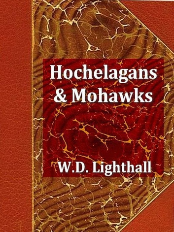Hochelagans and Mohawks, A Link in Iroquois History