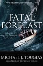Fatal Forecast ebook by Michael J. Tougias