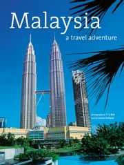 Malaysia: A Travel Adventure ebook by Lorien Holland,T. S. Bok