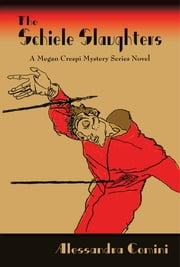 The Schiele Slaughters - A Megan Crespi Mystery Series Novel ebook by Alessandra Comini