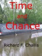 Time and Chance ebook by Richard F. Challis