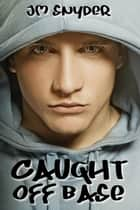 Caught Off Base ebook by J.M. Snyder