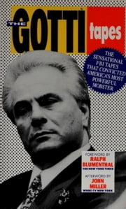 The Gotti Tapes ebook by Ralph Blumenthal