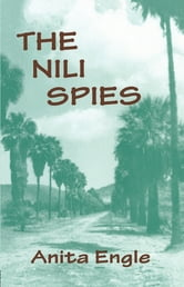 The Nili Spies ebook by Anita Engle