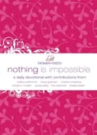 Nothing Is Impossible - A Women of Faith Devotional eBook by Women of Faith