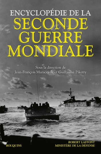 Encyclopédie de la Seconde Guerre mondiale ebook by Jean-François MURACCIOLE,Guillaume PIKETTY