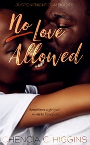 No Love Allowed - a Novella ebook by Chencia C. Higgins
