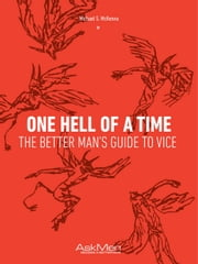One Hell Of A Time - The Better Man's Guide To Vice ebook by Michael S. McKenna