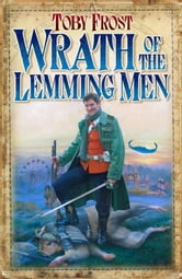 Wrath of the Lemming-Men ebook by Toby Frost
