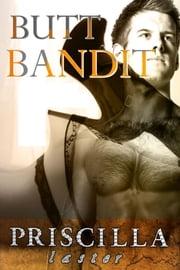 Butt Bandit ebook by Priscilla Laster