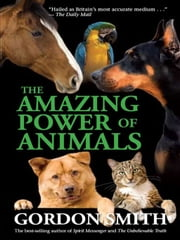 The Amazing Power of Animals ebook by Gordon Smith