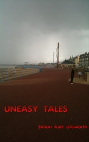 Uneasy Tales ebook by Simon Unsworth