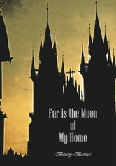 FAR IS THE MOON OF MY HOME ebook by Betsey Barnes