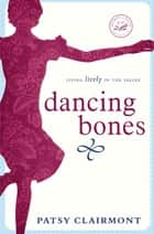 Dancing Bones ebook by Patsy Clairmont