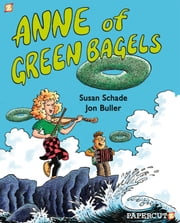Anne of Green Bagels ebook by Jon Buller,Susan Schade
