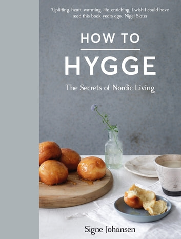 How to Hygge ebook by Signe Johansen
