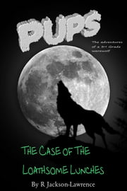 PUPS - The Case Of The Loathsome Lunches ebook by Robert Jackson-Lawrence