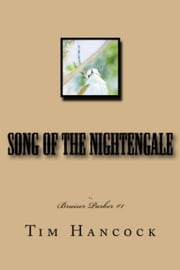 Song of the Nightengale Bruiser Parker Book 1 ebook by Tim Hancock