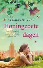 Honingzoete dagen ebook by Sarah-Kate Lynch, Mechteld Jansen
