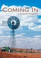 Coming In - A Cowhand's Perspective ebook by