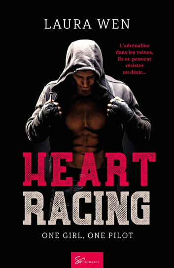 Heart Racing - Tome 1 - One girl, one pilot eBook by Laura Wen