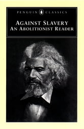 Against Slavery - An Abolitionist Reader ebook by Various