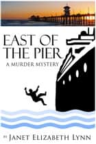 East of the Pier ebook by Janet Elizabeth Lynn