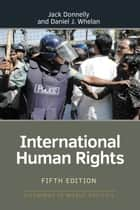 International Human Rights ebook by Jack Donnelly, Daniel J. Whelan