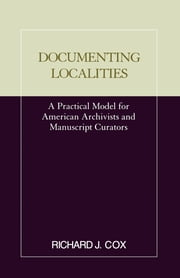 Documenting Localities ebook by Richard J. Cox