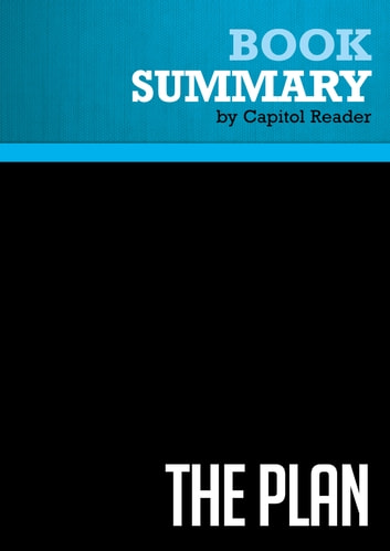 Summary of The Plan: Big Ideas for America - Rahm Emanuel and Bruce Reed ebook by Capitol Reader