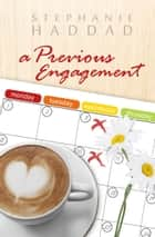 A Previous Engagement: A Novel ebook by Stephanie Haddad