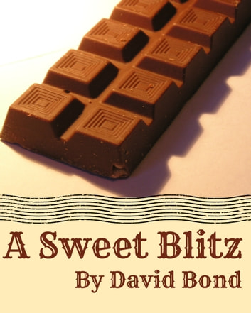 A Sweet Blitz ebook by David Bond