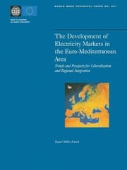 The Development of Electricity Markets in the Euro-mediterranean Area: Trends and Prospects for Liberalization and Regional Intergration ebook by Mmuller-Jentsch, Daniel