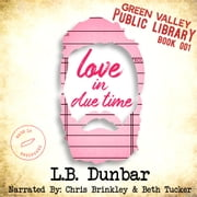Love in Due Time audiobook by Smartypants Romance, L.B. Dunbar