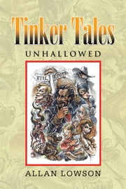 Tinker Tales Unhallowed ebook by Allan Lowson