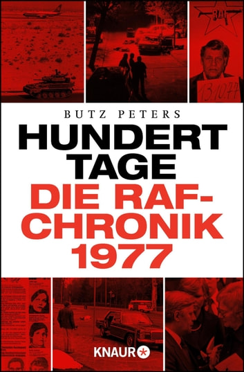 Hundert Tage - Die RAF-Chronik 1977 ebook by Butz Peters